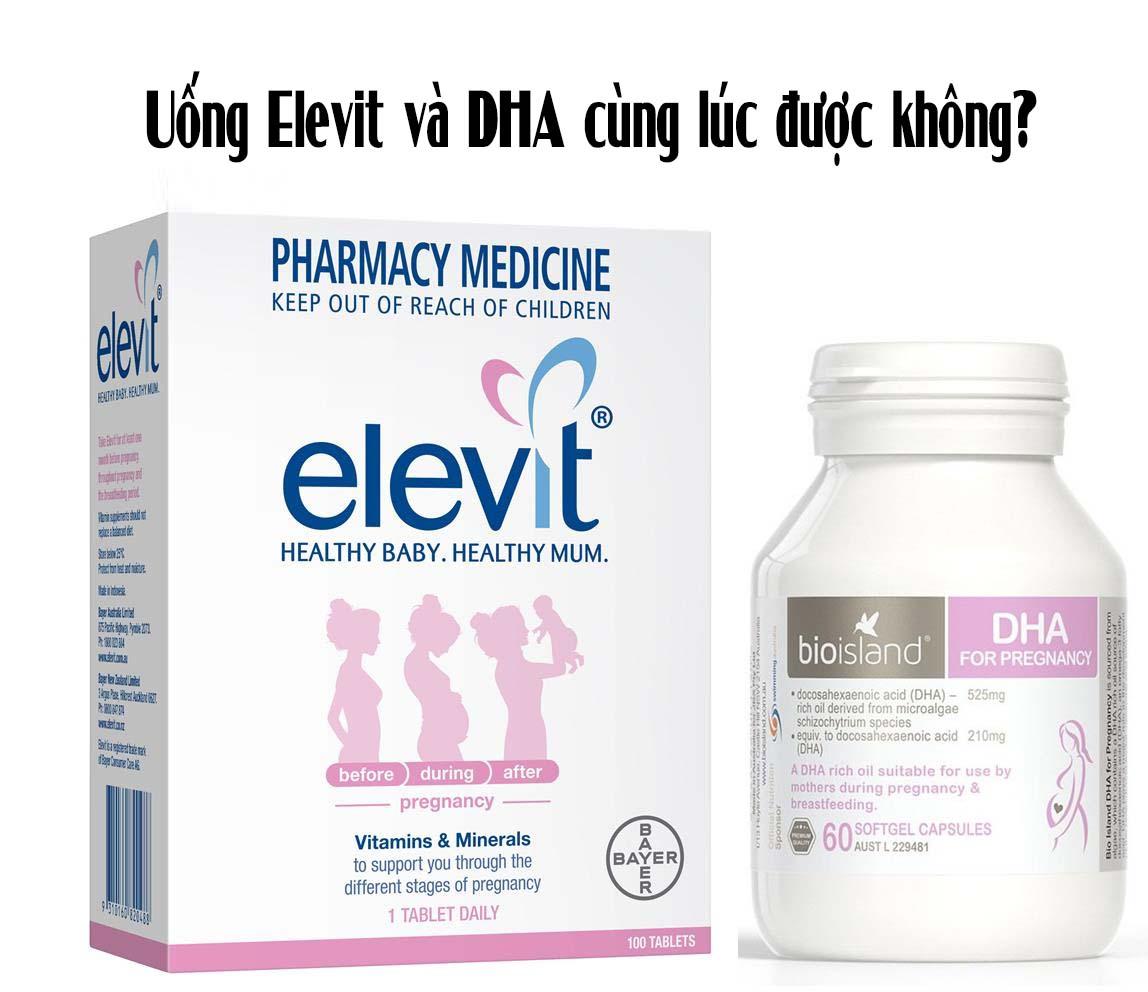Uống Elevitvà DHA cùng lúc được không?
