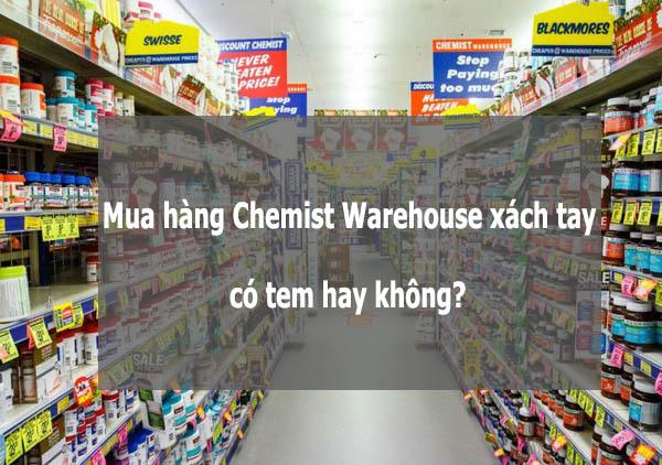 Mua hàng Chemist Warehouse xách tay có tem hay không?